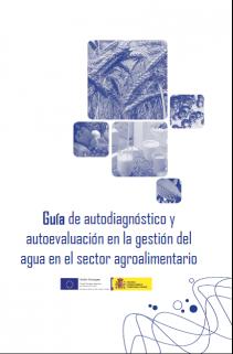Guía de autodiagnóstico y autoevaluación en la gestión del agua en el sector agroalimentario